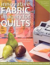 Innovative Fabric Imagery for Quilts